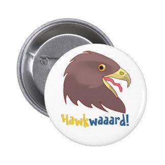 Pretty Hawkwaaard! 2 Inch Round Button