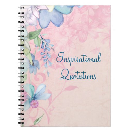 Pretty Pink and Blue Floral Inspirational Quotes Notebook ...
