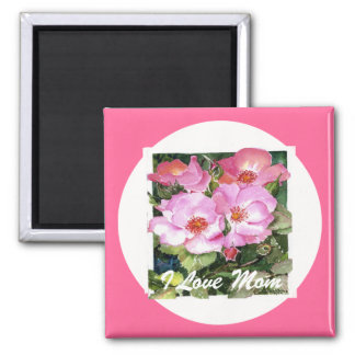 Pretty Pink Flowers I Love Mom for Mother's Day 2 Inch Square Magnet