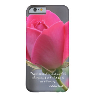 Pretty Pink Rose, Happiness Quote, Mahatma Gandhi Barely There iPhone 6 Case