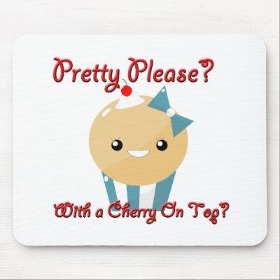 http://rlv.zcache.com/pretty_please_cherry_on_top_muffin_girl_mousepad-p144256384982265024trak_400.jpg