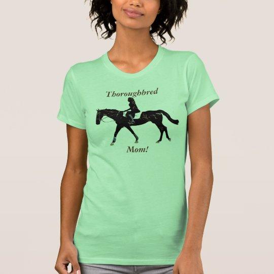 Pretty Thoroughbred Mom T-Shirt