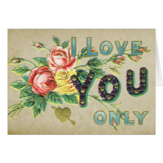 Pretty Vintage I Love You Only Antique Floral Card