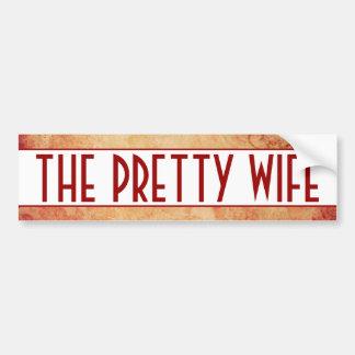 Pretty Wife Bumper Sticker Car Bumper Sticker