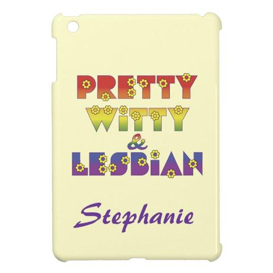 Pretty Witty and Lesbian iPad Mini Case