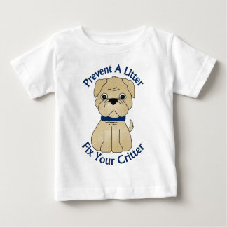 Prevent A Litter Fix Your Critter Tees, Gifts Baby T-Shirt