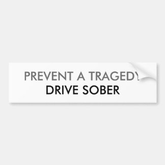PREVENT A TRAGEDY, DRIVE SOBER CAR BUMPER STICKER
