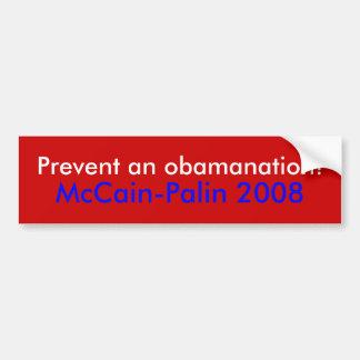 """""""Prevent an obamanation!"""" McCain-Palin '08 sticker Car Bumper Sticker"""