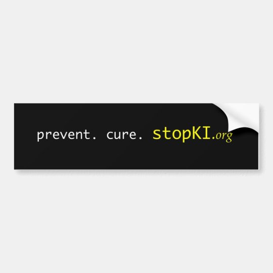 prevent. cure. stopKI.org bumper sticker