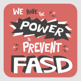 Prevent FASD - We Have the Power Square Sticker