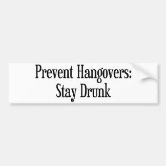 Prevent Hangovers Bumper Sticker