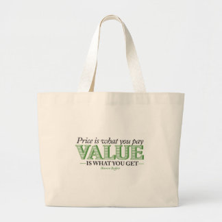 Price is what you pay Value is what you get Large Tote Bag