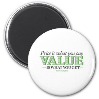 Price is what you pay Value is what you get Refrigerator Magnet