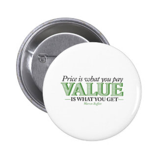 Price is what you pay Value is what you get Pinback Button