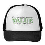 Price is what you pay Value is what you get Trucker Hat