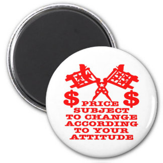 Price Subject To Change According To Your Attitude 2 Inch Round Magnet