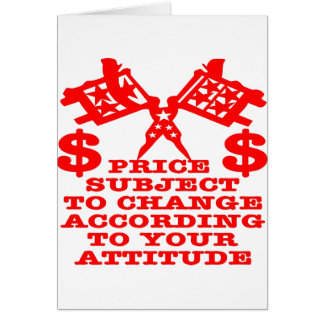 Price Subject To Change According To Your Attitude Card