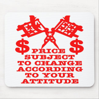 Price Subject To Change According To Your Attitude Mouse Pad