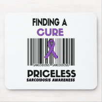 Priceless...Sarcoidosis Mouse Pad