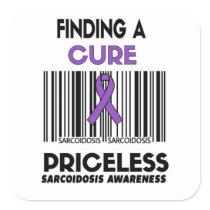 Priceless...Sarcoidosis Square Sticker