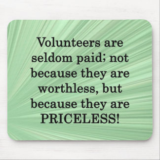 Priceless Volunteers Mouse Pad