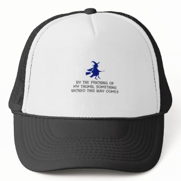 Halloween Themed Pricking Of My Thumb Halloween Design Trucker Hat