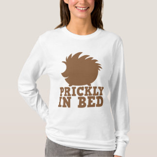 prickly in bed T-Shirt