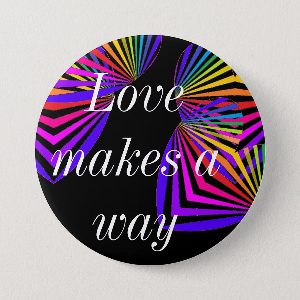 PRIDE buttons Love Makes a Way Rainbow Diversity