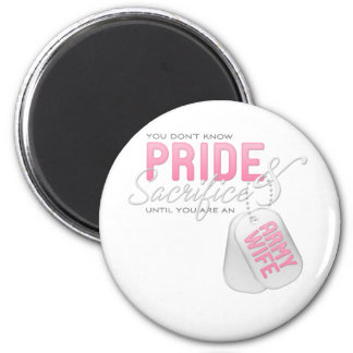 Pride & Sacrifice - Army Wife 2 Inch Round Magnet