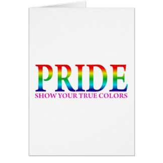 Pride - Show Your True Colors Card