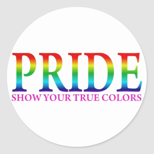 Pride - Show Your True Colors Round Stickers