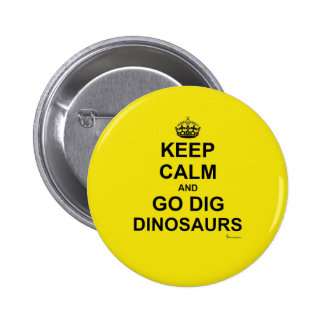 Primal Keep Calm And DIG! Button