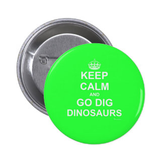 Primal Keep Calm And DIG! Button Green