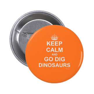 Primal Keep Calm And DIG! Button W/ORange