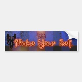"Primal Ordeal ""Make Your Self"" Bumper Sticker"