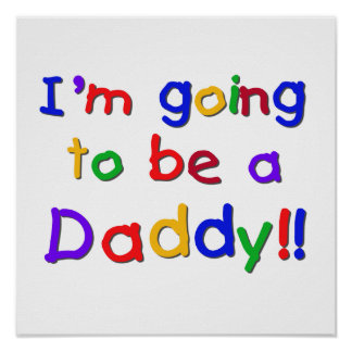 Primary Colors Going to be Daddy Gifts Poster