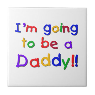 Primary Colors Going to be Daddy Gifts Small Square Tile