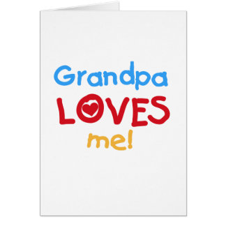 Primary Colors  Grandpa Loves Me Tshirts Greeting Card