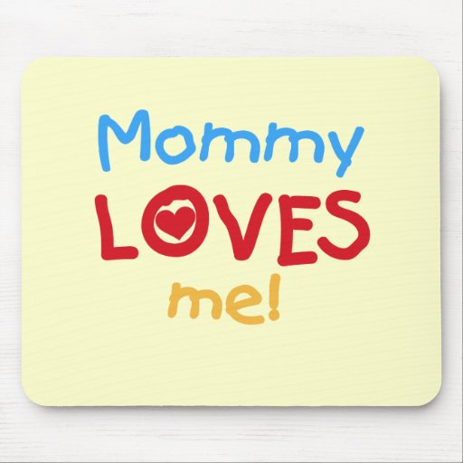 Primary Colors Mommy Loves Me Tshirts and Gifts Mouse Pad