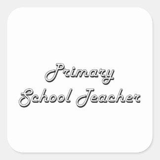 Primary School Teacher Classic Job Design Square Sticker