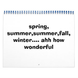 primavera, verano, verano, caída, invierno…. ahh calendarios