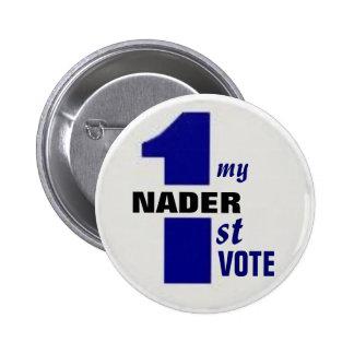 Primer botón del voto de Nader Pin Redondo De 2 Pulgadas