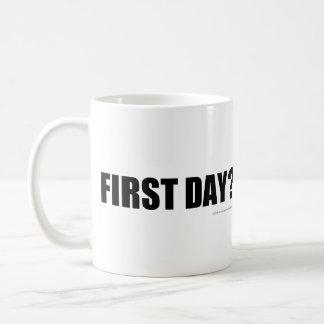 ¿Primer día? Taza De Café