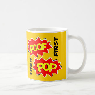 Primer POOF entonces POP Tazas
