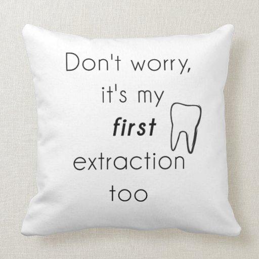 ¡Primera extracción del diente! Almohada