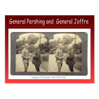 Primera Guerra Mundial, general Pershing y general Postales
