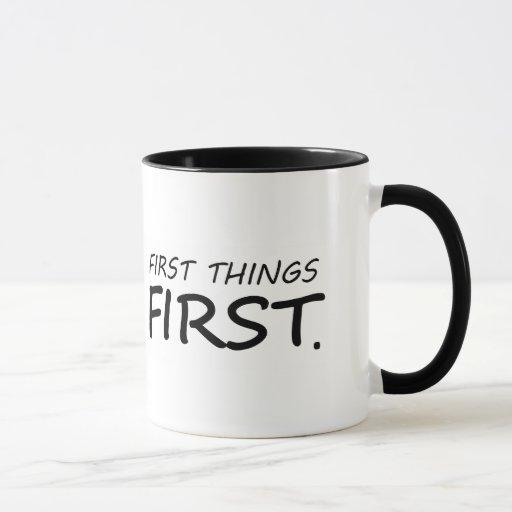 Primeras cosas primeras taza