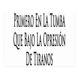 Primero En La Tumba Que Bajo La Opresion De Tirano Postcard