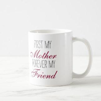 Primero mi madre para siempre mi taza de café del