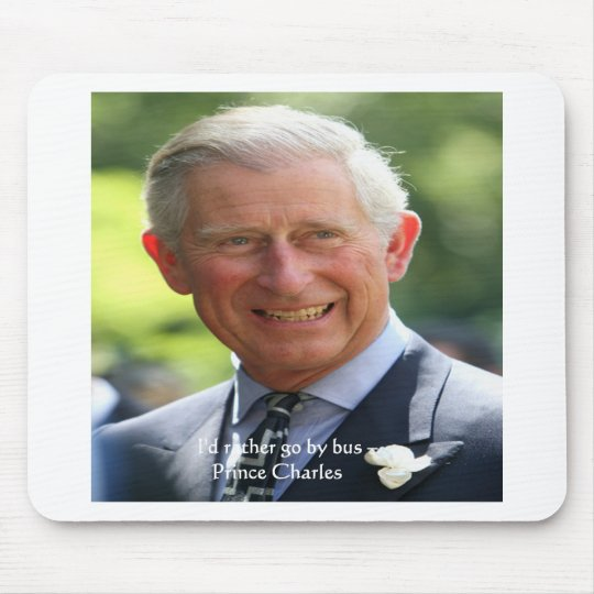 "Prince Charles ""Ride The Bus"" Wisdom Quote Gifts Mouse Pad"